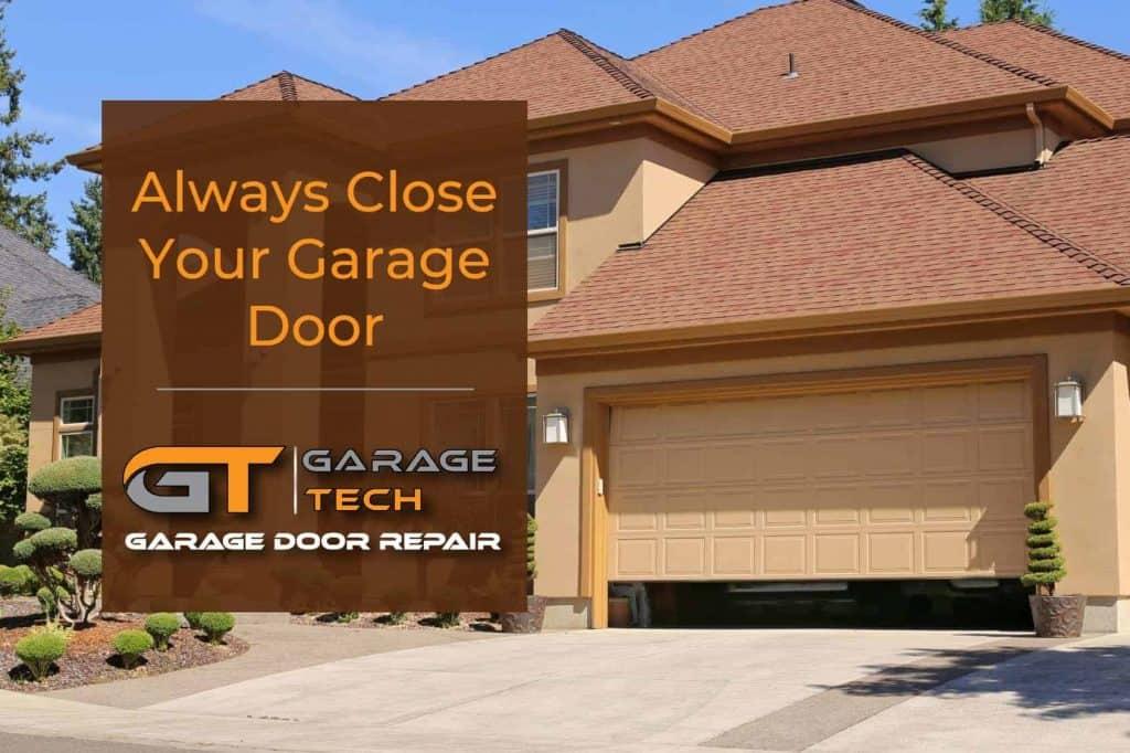 Always close your garage door to prevent pests